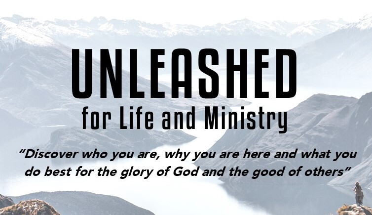 Unleashed for Life and Ministry